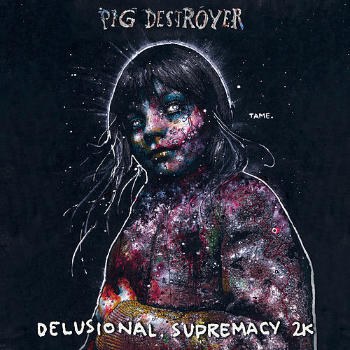 Play & Download Delusional Supremacy 2k by Pig Destroyer | Napster