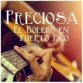 Play & Download Preciosa: El Bolero en Puerto Rico by Various Artists | Napster