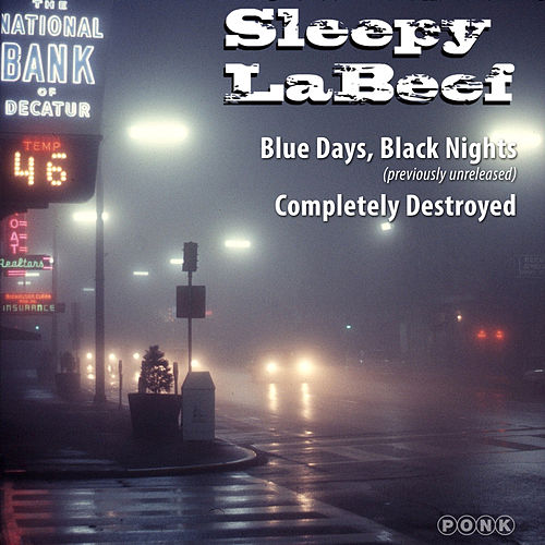 Blue Days, Black Nights / Completely Destroyed Single de Sleepy LaBeef