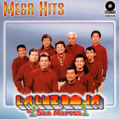 Play & Download Mega Hits by La Luz Roja De San Marcos | Napster