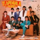 Gracias… Asuncion De Maria by Tlapehuala Show