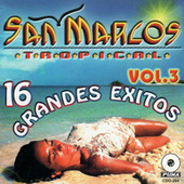 16 Grandes Exitos, Vol. 3 by San Marcos Tropical