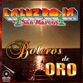 Boleros de Oro by La Luz Roja De San Marcos