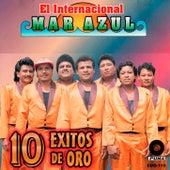 10 Exitos De Oro by El Internacional Mar Azul