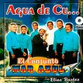 Play & Download Agua de Cu… by Conjunto Mar Azul | Napster