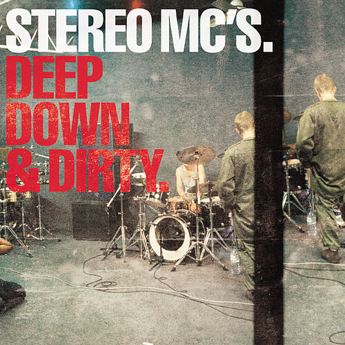 Play & Download Deep Down & Dirty by Stereo MC's | Napster