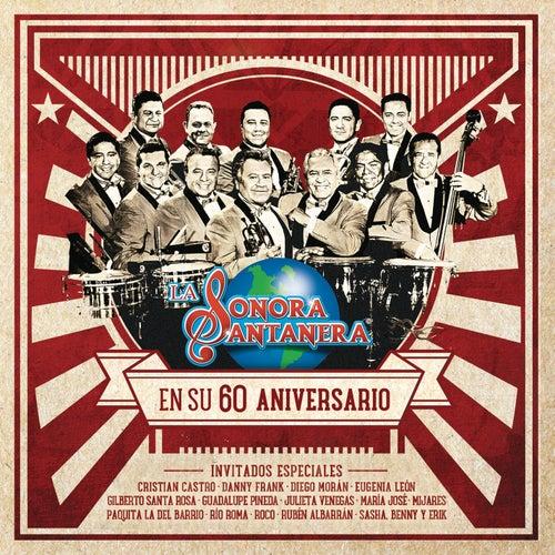 Play & Download La Sonora Santanera en Su 60 Aniversario by La Sonora Santanera | Napster