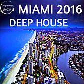 Play & Download Deep House Miami 2016 - EP by Various Artists | Napster