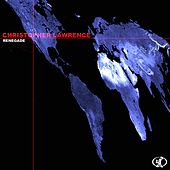 Renegade / Wasteland - Single by Christopher Lawrence