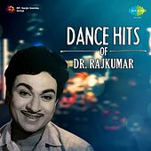 Dance Hits of Dr. Rajkumar by Various Artists