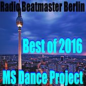 Play & Download Radio Beatmaster Berlin (Best of 2016) by Various Artists | Napster