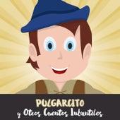 Pulgarcito y Otros Cuentos Infantiles by Cuentos Infantiles (Popular Songs)