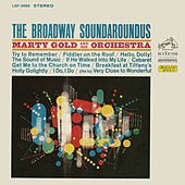 Play & Download The Broadway Soundaroundus by Marty Gold | Napster