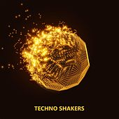 Play & Download Techno Shakers by Various Artists | Napster