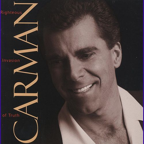 Play & Download Righteous Invasion of Truth by Carman | Napster