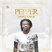 Play & Download Dope Girl by Pepper | Napster