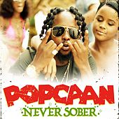 Play & Download Never Sober - Single by Popcaan | Napster