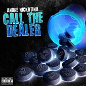 Play & Download Call The Dealer - Single by Andre Nickatina | Napster