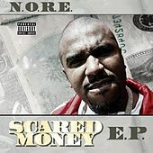 Play & Download Scared Money - EP by N.O.R.E. | Napster