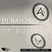 Play & Download Up Down (feat. Rah2k) - Single by Roach Gigz | Napster