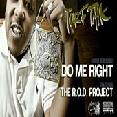 Play & Download Do Me Right (feat. The R.O.D. Project) - Single by Turf Talk | Napster