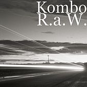 Play & Download R.a.W. by Kombo | Napster