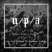 Play & Download U / P / A (feat. Lito & Polaco) by DJ Blass | Napster