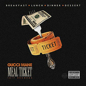 Play & Download Meal Ticket by Gucci Mane | Napster