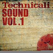 Play & Download Technicali Sound Vol. 1 by Various Artists | Napster