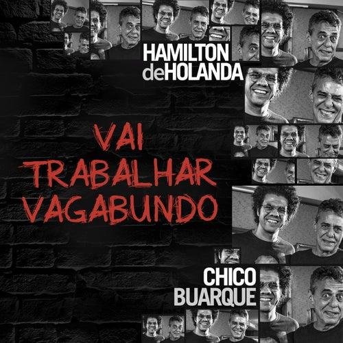Vai Trabalhar Vagabundo (Single) de Hamilton de Holanda