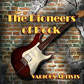 Play & Download The Pioneers of Rock by Various Artists | Napster