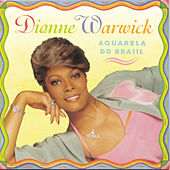 Play & Download Aquarela Do Brasil by Dionne Warwick | Napster