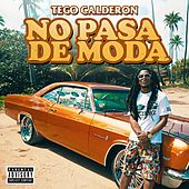 No Pasa de Moda - Single by Tego Calderon
