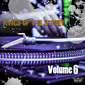 Play & Download Kings of the Street, Vol. 6 by Various Artists | Napster
