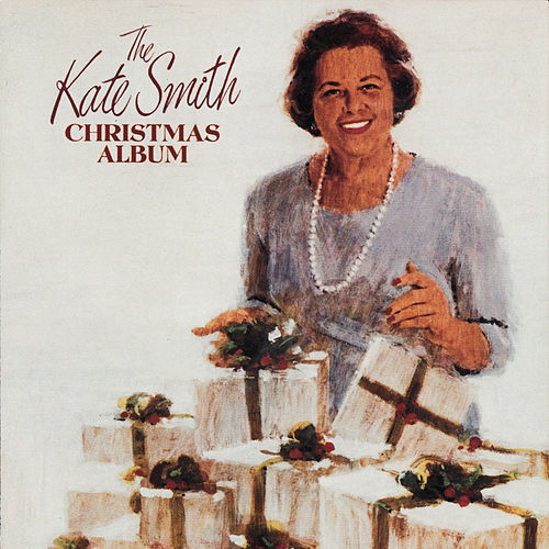 The Kate Smith Christmas Album by Various Artists
