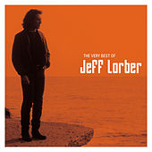 Play & Download The Very Best Of Jeff Lorber by Jeff Lorber | Napster