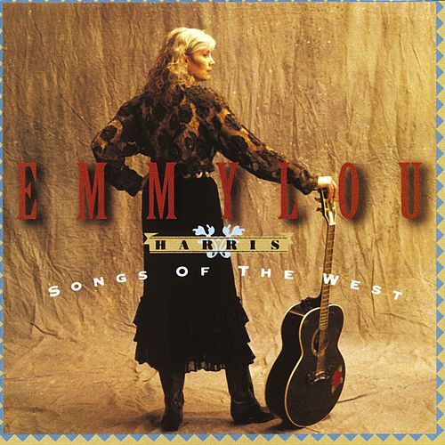 Play & Download Songs Of The West by Emmylou Harris | Napster