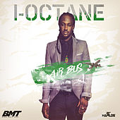 Play & Download Air Bus (Weed N Grabba) - Single by I-Octane | Napster