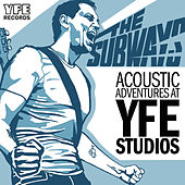 Play & Download Acoustic Adventures at YFE Studios by The Subways | Napster