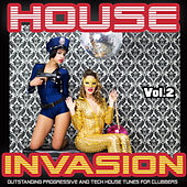Play & Download House Invasion, Vol. 2 - Outstanding Progressive and Tech House Tunes for Clubbers by Various Artists | Napster