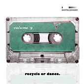 Recycle or Dance, Vol. 7 by Various Artists