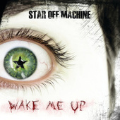 Play & Download Wake Me Up by Star Off Machine | Napster