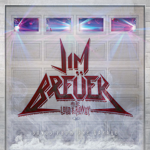 Play & Download Songs from the Garage by Jim Breuer and the Loud & Roudy | Napster
