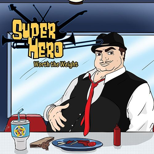 Play & Download Worth the Weight by SUPERHERO | Napster