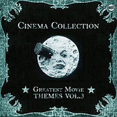 Cinema Collection: Greatest Movie Themes Vol. 3 by Various Artists