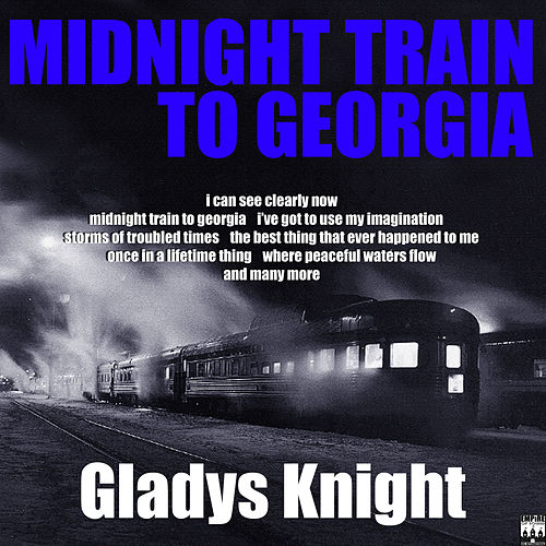 Play & Download Midnight Train To Georgia by Gladys Knight | Napster
