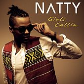 Girls Callin by Natty