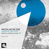 Play & Download Waehlscheibe Digital Compilation 1 by Various Artists | Napster