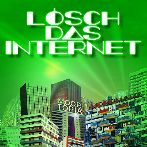 Play & Download Lösch das Internet by Moop Mama | Napster