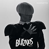 Play & Download Silhouettes by BLITZKIDS mvt | Napster